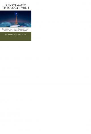 Vol I Prolegamena, Theology Proper, Bibliology